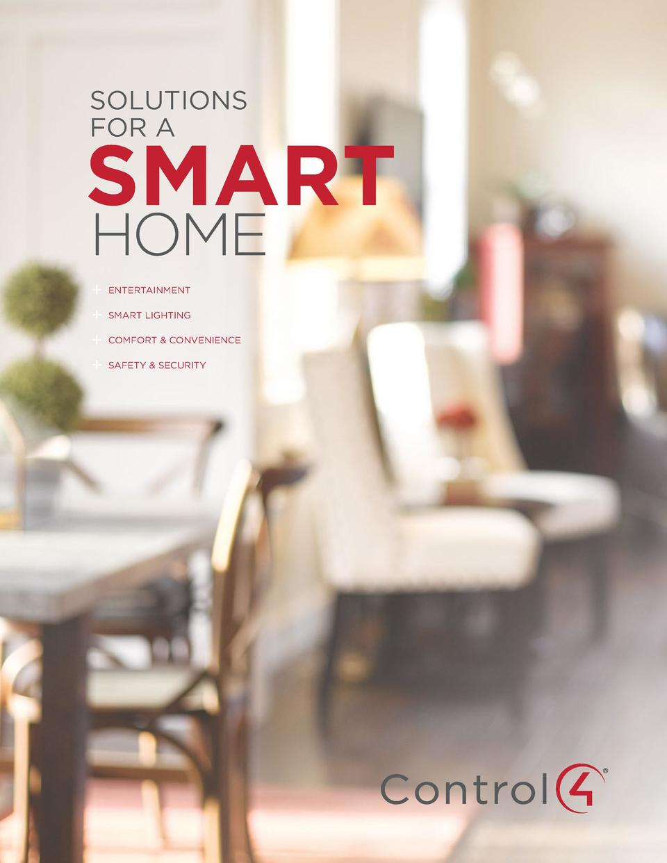 SOLUTIONS    FOR A  SMART  HOME          ENTERTAINMENT SMART LIGHTING COMFORT   CONVENIENCE SAFETY   SECURITY