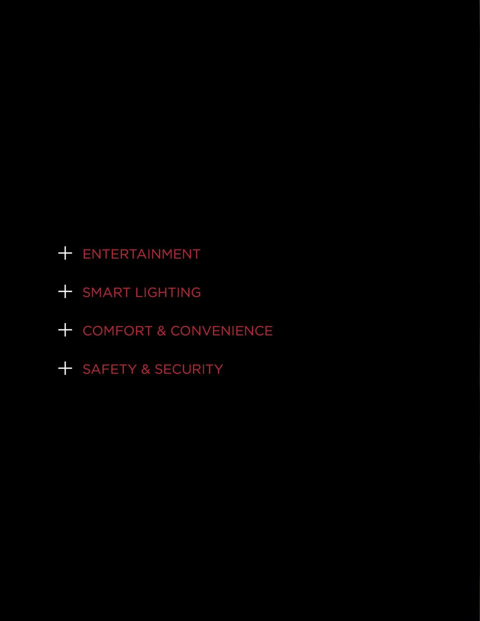 ENTERTAINMENT   SMART LIGHTING   COMFORT   CONVENIENCE   SAFETY   SECURITY  SOLUTIONS