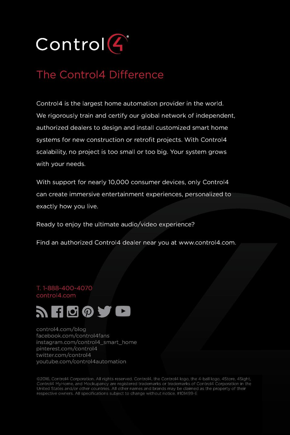The Control4 Difference Control4 is the largest home automation provider in the world. We rigorously train and certify our...
